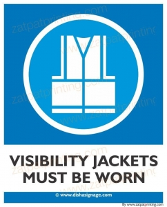 Visibility Jackets Must Be worn